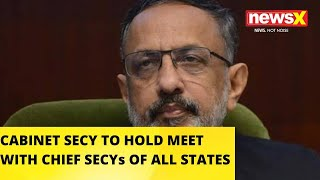 Cabinet Secy To Hold Meet With All State's Chief Secretaries | NewsX - NEWSXLIVE