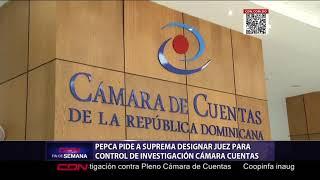 Pepca pide a la SCJ designar juez de instrucción especial para el control de la investigación en CC