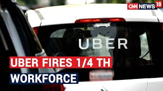 Uber India Lays Off 600 Employees Across Legal, Finance Segments | CNN News18 - IBNLIVE