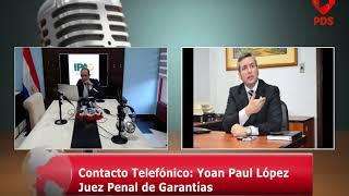Estuvimos en Comunicación con Yoan Paul López - Juez Penal de Garantías