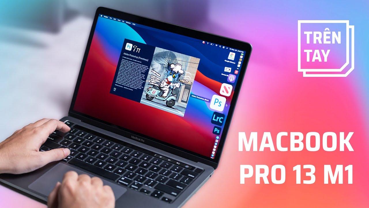 Trên tay Macbook Pro 13 chạy Apple M1