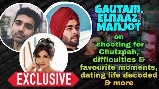 Gautam, Elnana backslashu0026 Manjot get CANDID on Chutzpah, difficulties, dating life decoded, and more - TELLYCHAKKAR