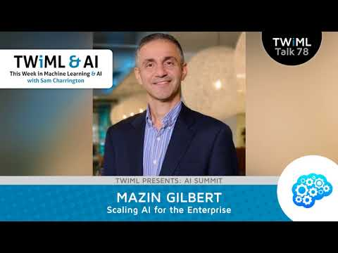Mazin Gilbert Interview - Scaling AI for the Enterprise