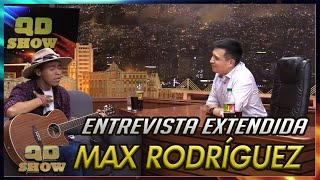 Max Rodríguez Entrevista Extendida