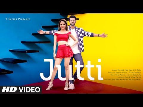 JUTTI Video Song | Zaara Yesmin,Karan Wahi | Seepi Jha,Lil Golu | Raaj Aashoo | Latest Punjabi Song