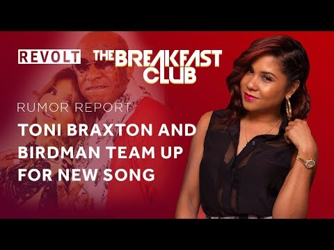 connectYoutube - Toni Braxton & Birdman team up for new song