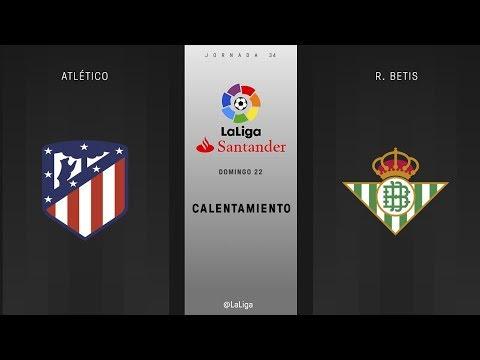 Calentamiento Atlético vs R. Betis