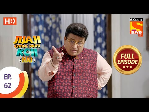 Jijaji Chhat Parr Koii Hai - Ep 62 - Full Episode - 13th August, 2021