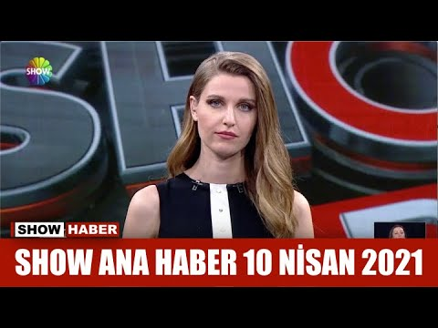 Show Ana Haber 10 Nisan 2021
