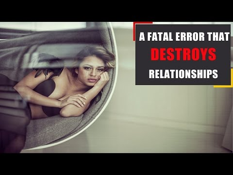 Video: A fatal error that destroys relationships - (very common)