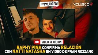 Raphy Pina confirma relación con Natti Natasha en vídeo de Fran Rozzano #VideoReaccion #ElPalabreo