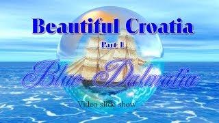 Beautiful Croatia - Blue Dalmatia - YouTube