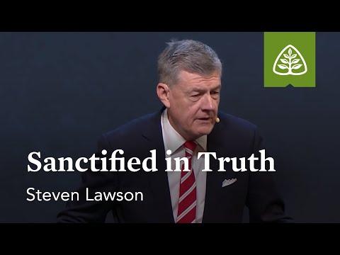 Steven Lawson: Sanctified in Truth
