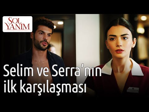 Sol Yanım 1. Bölüm - Selim ve Serra'nın İlk Karşılaşması