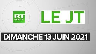 Le JT de RT France - Dimanche 13 juin 2021 : G7, Législatives en Algérie, Israël