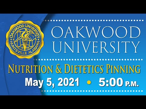 Oakwood University Virtual Nutrition & Dietetics Pinning 2021