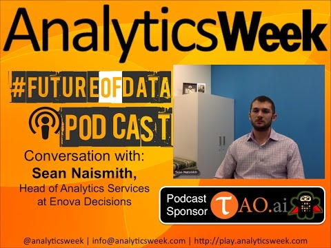 #FutureOfData Podcast: Conversation With Sean Naismith, Enova Decisions