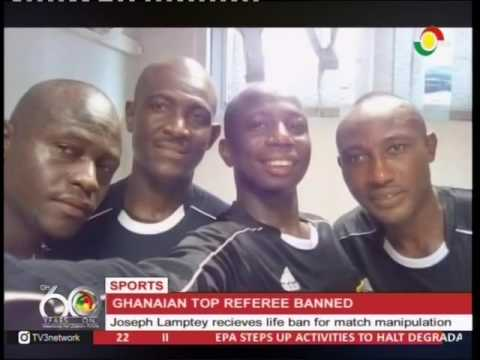 VIDEO: Disgraced Ghanaian referee Joseph Lamptey receives life ban for match manipulation