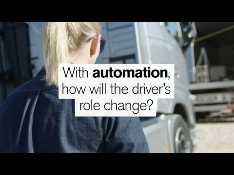 Volvo Trucks - Automation - How will automation change the driver's role""