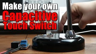 Make your own Capacitive Touch Switch