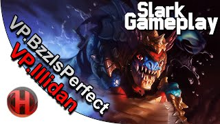 Dota 2 - Slark Gameplay | BzzIsPerfect & Illidan