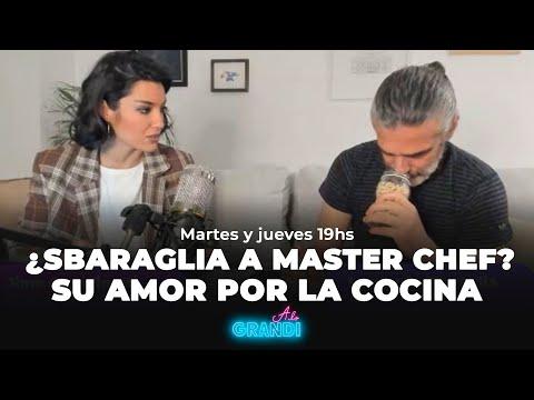 ¿LEO A MASTERCHEF SBARAGLIA Y SU SEGUNDO AMOR: LA COCINA   A LO GRANDI, con Jime Grandinetti