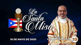 Santa Misa de Hoy, Lunes, 18 de Mayo de 2020