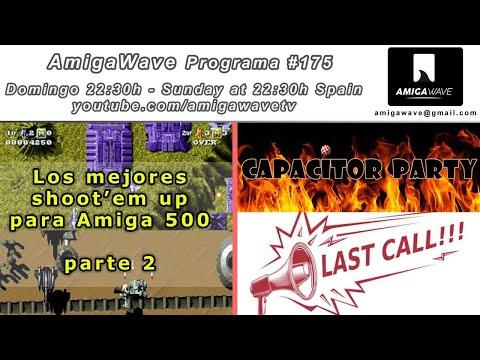 AmigaWave #175 - Última llamada Capacitor Party, los mejores Shoot'em up parte 2.