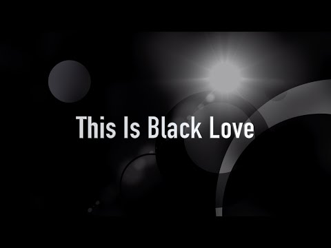 """This is Black Love"""
