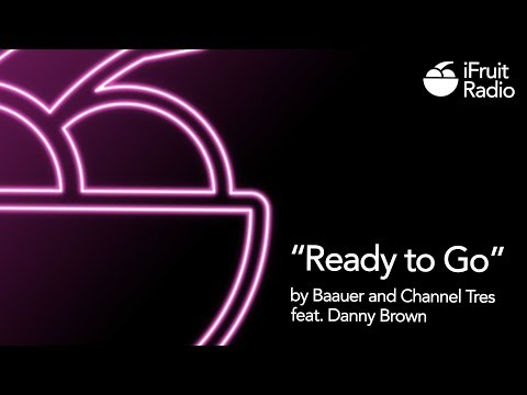 """""""Ready to Go"""" by Baauer and Channel Tres feat. Danny Brown"""