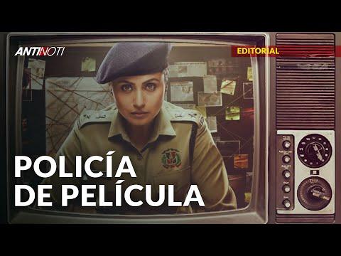 La Policía Dominicana: De Película | Editorial Antinoti