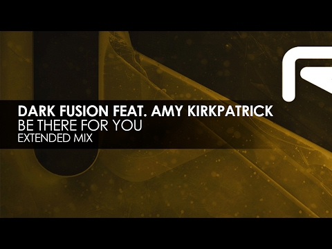 Dark Fusion featuring Amy Kirkpatrick - Be There For You [Teaser]