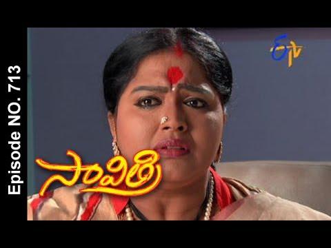 Savithri | 14th  July 2017| Full Episode No 713| ETV Telugu | cinevedika.com