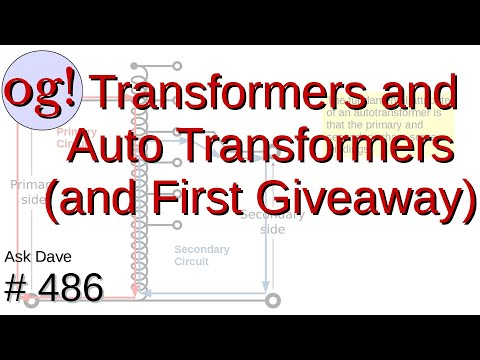 Transformers and Autotransformers and First Giveaway (#486)