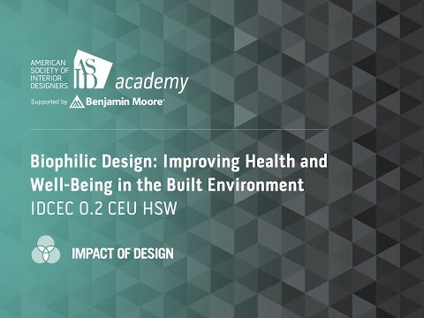 Course Preview: Biophilic Design: Improving Health and Well-Being in the Built Environment