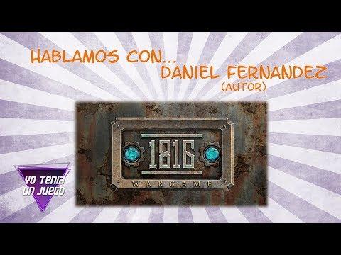 1816 Wargame - Hablamos con Daniel Fernández - Yo Tenía Un Juego De Mesa #52