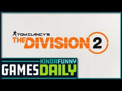connectYoutube - The Division 2 Announced - Kinda Funny Games Daily 03.08.18