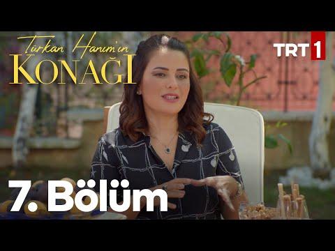 Türkan Hanımın Konağı 7. Bölüm