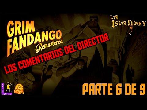 Grim Fandango - Los comentarios del Director - #6 - Double Fine - Remastered - PC