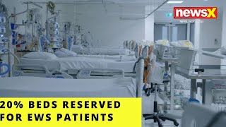 DGHS reserves 20% beds for EWS in pvt hospitals |NewsX - NEWSXLIVE