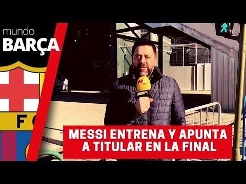 Messi vuelve a entrenar y apunta a titular con el Barça en la final de la Supercopa