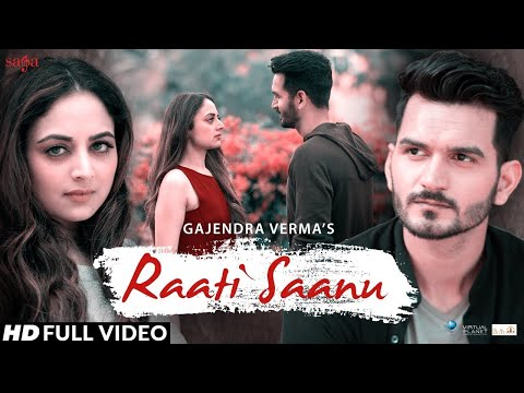Raati Saanu-Gajendra Verma Video Song With Lyrics Mp3 Download