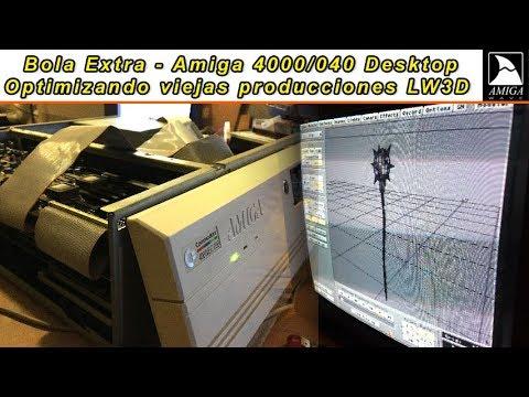 Bola Extra - Optimizando viejas producciones en LightWave 3D, Amiga 4000