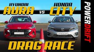 Honda City vs Hyundai Aura | Drag Race | Episode 5 | PowerDrift