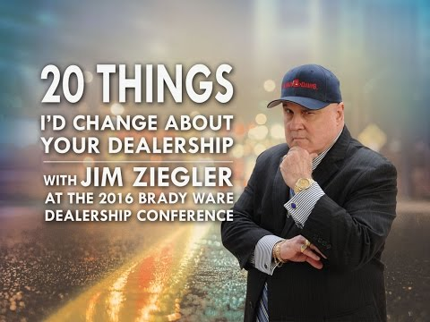 Jim Ziegler's 20 Things I'd Change about Your Dealership