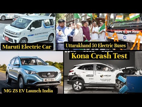Electric Vehicles News 44 Maruti Electric Car, Hyundai Kona Crash Test, Uttarakhand Electric Buses