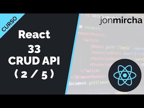 Curso React: 33. CRUD API: Creación de helper para peticiones AJAX ( 2 / 5 ) - jonmircha