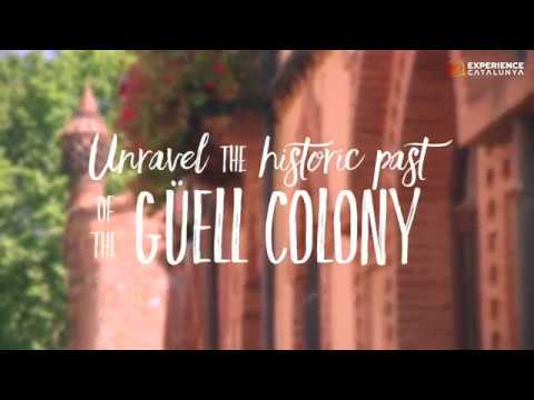 Unravel the historic past of the Güell Colony