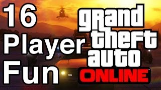 GTA Online: 16 Player Fun - Best Way To Play