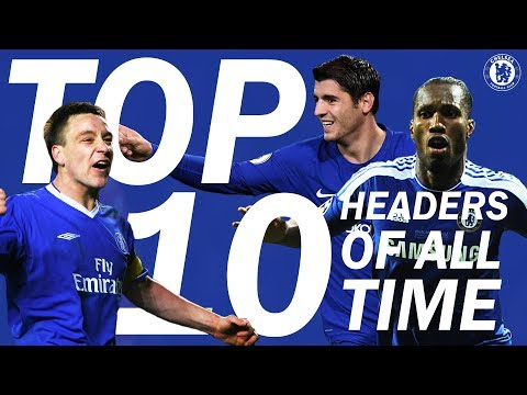 Top 10 Greatest Chelsea Headers Of All Time